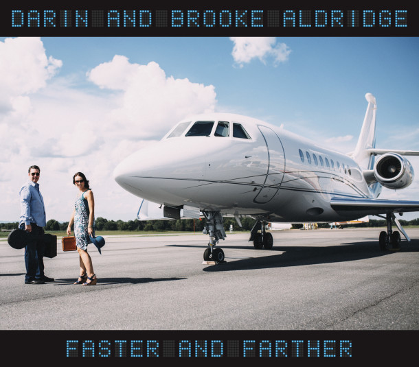 Darin & Brooke Aldridge Faster & Farther CD cover