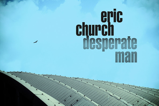 "Album Review: Eric Church – ""Desperate Man"""